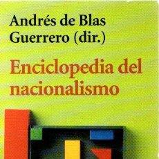 Libros: ENCICLOPEDIA DEL NACIONALISMO - BLAS GUERRERO, ANDRÉS DE. Lote 269064803