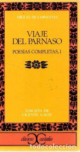 VIAJE DEL PARNASO. POESÍAS COMPLETAS, I - CERVANTES SAAVEDRA, MIGUEL DE (Libros sin clasificar)