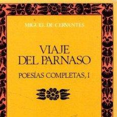 Libros: VIAJE DEL PARNASO. POESÍAS COMPLETAS, I - CERVANTES SAAVEDRA, MIGUEL DE. Lote 269064813