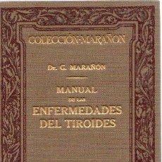Libros: MANUAL DE LAS ENFERMEDADES DEL TIROIDES - MARAÑÓN, DR. G.. Lote 269064838