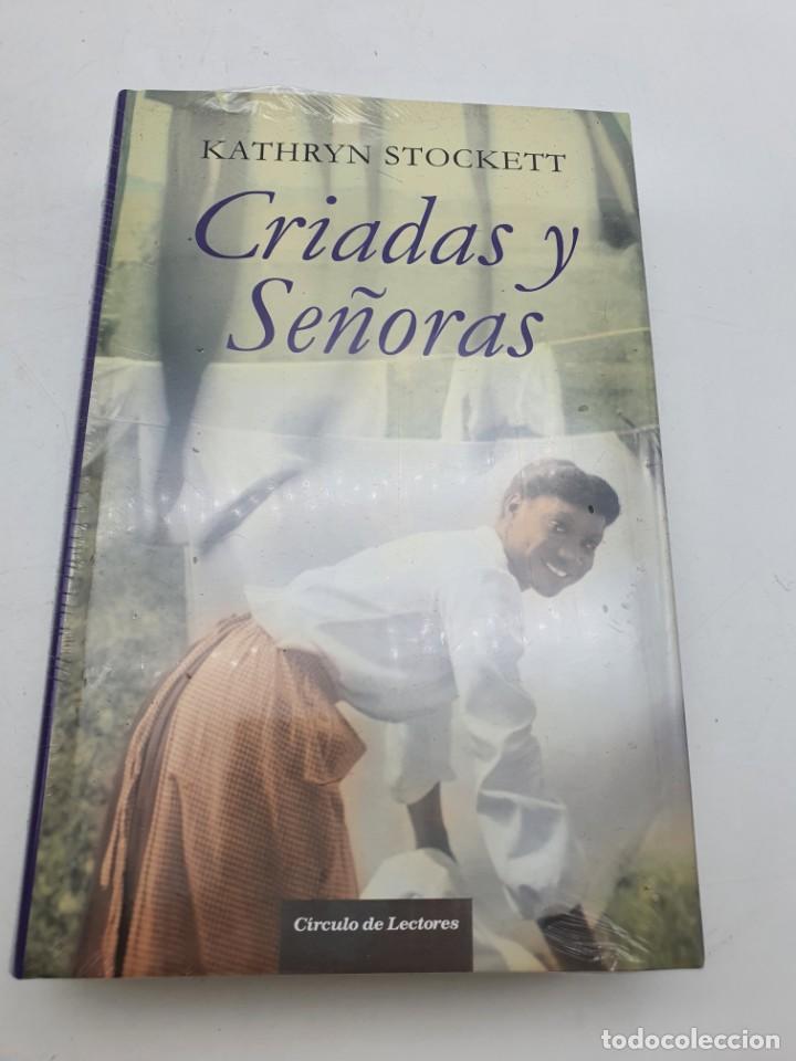 CRIADAS Y SEÑORAS ( KATHRYN STOCKETT ) ARTÍCULO NUEVO (Libros Nuevos - Literatura - Narrativa - Aventuras)