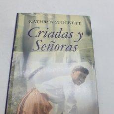 Libros: CRIADAS Y SEÑORAS ( KATHRYN STOCKETT ) ARTÍCULO NUEVO. Lote 269067263