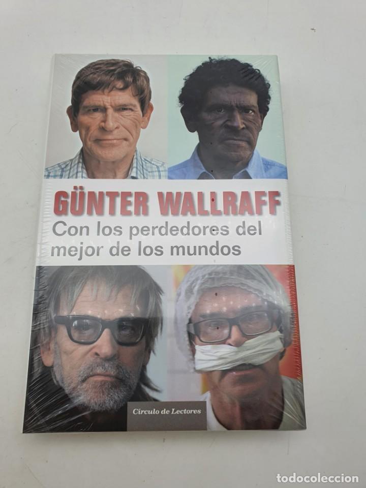 GUNTER WALLRAFF, CON LOS PERDEDORES DEL MEJOR DE LOS MUNDOS ( ARTÍCULO NUEVO ) (Libros Nuevos - Literatura - Narrativa - Aventuras)