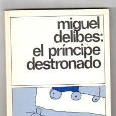 Libros: EL PRÍNCIPE DESTRONADO - DELIBES, MIGUEL. Lote 269127783