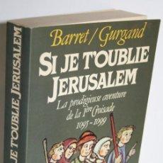 Libros: SI JE T´OUBLIE JERUSALEM - BARRET/GURGAND. Lote 269128988