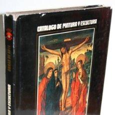 Libros: CATÁLOGO DE PINTURA Y ESCULTURA. OBRAS DE ARTE PROPIEDAD DE LA EXCMA. DIPUTACIÓN PROVINCIAL DE ALICA. Lote 269128998