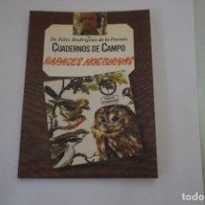 Libros: FELIX RODRIGUEZ DE LA FUENTE - CUADERNOS DE CAMPO - RAPACES NOCTURNAS. Lote 269155038