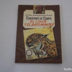 Libros: FELIX RODRIGUEZ DE LA FUENTE - CUADERNOS DE CAMPO - EL LINCE Y EL GATO MONTES. Lote 269155158