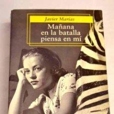 Libros: MAÑANA EN LA BATALLA PIENSA EN MÍ.- MARÍAS, JAVIER. Lote 269182298