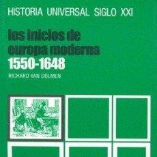 Libros: LOS INICIOS DE LA EUROPA MODERNA (1550-1648). - RICHARD VAN DÜLMEN. TDK179. Lote 269209983