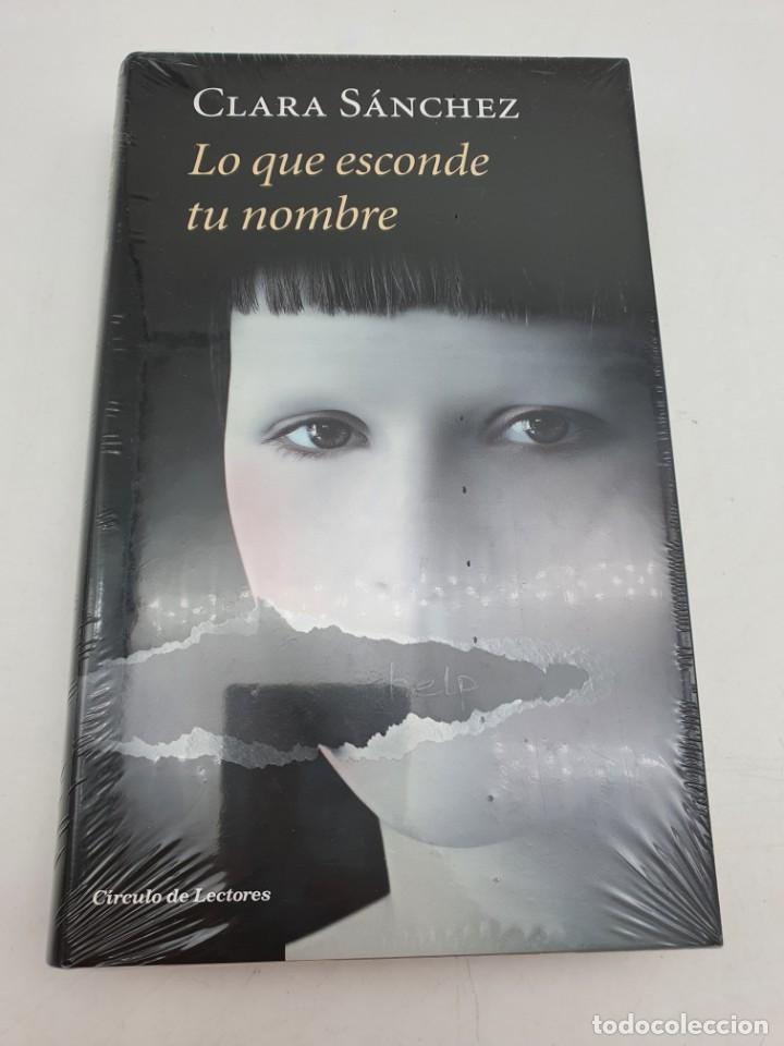 LO QUE ESCONDE TU NOMBRE ( CLARA SÁNCHEZ ) ARTÍCULO NUEVO (Libros Nuevos - Literatura - Narrativa - Aventuras)