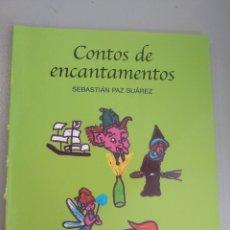 Libros: CONTOS DE ENCANTAMENTOS. SEBASTIÁN PAZ SUÁREZ. TOXOSOUTOS. Lote 269219038