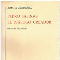 Libros: PEDRO SALINAS: EL DIÁLOGO INTERIOR - ALMA DE ZUBIZARRETA. Lote 269242733