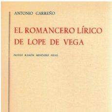 Libros: EL ROMANCERO LÍRICO DE LOPE DE VEGA - ANTONIO CARREÑO. Lote 269242893