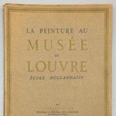 Libros: LA PEINTURE AU MUSÉE DU LOUVRE. ÉCOLE HOLLANDAISE - CLOTILDE MISME (BIBLIOTHÉCAIRE À LA BIBLIOTHÈQU. Lote 269264883