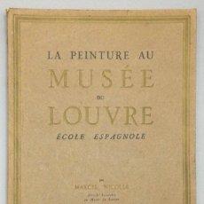 Libros: LA PEINTURE AU MUSÉE DU LOUVRE. ÉCOLE ESPAGNOLE - MARCEL NICOLLE (ATTACHÉ HONORAIRE AU MUSÉE DU LOU. Lote 269268798