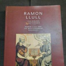 Libros: RAMON LLULL I ELS DIÀLEGS MEDITERRANIS IEMED 2015 INSTITUT EUROPEU DE LA MEDITERRÀNIA. Lote 269282758