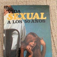 Libros: VIDA SEXUAL A LOS 50 AÑOS . EDICIÓN 1977. Lote 269301933