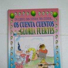 Libros: UN CUENTO, DOS CUENTOS, TRES CUENTOS...OS CUENTA CUENTOS - GLORIA FUERTES. Lote 269322888