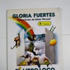 Libros: EL LIBRO LOCO DE TODO UN POCO - GLORIA FUERTES. Lote 269323418