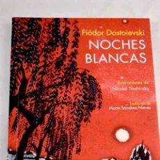 Libros: NOCHES BLANCAS: NOVELA SENTIMENTAL (DE LAS MEMORIAS DE UN SOÑADOR).- DOSTOYEVSKI, FEDOR. Lote 269331823