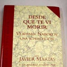 Libros: DESDE QUE TE VI MORIR: VLADIMIR NABOKOV, UNA SUPERSTICIÓN.- MARÍAS, JAVIER. Lote 269332793
