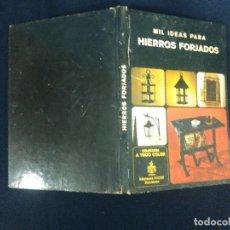 Libros: MIL IDEAS PARA HIERRO FORJADO. Lote 269354408
