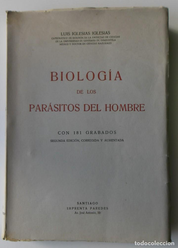185,, BIOLOGIA DE LOS PARASITOS DEL HOMBRE. LUIS IGLESIA IGLESIAS. CON 181 GRABADOS, 2º. EDICION. (Libros sin clasificar)