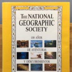 Libros: THE NATIONAL GEOGRAPHIC SOCIETY. 100 AÑOS DE AVENTURAS Y DESCUBRIMIENTOS - C. D. B. BRYAN. Lote 269381153