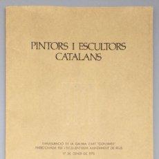 Libros: PINTORS I ESCULTORS CATALANS (CATÀLEG EXPOSICIÓ) - VV.AA.. Lote 269402243