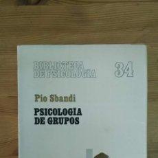 Libros: SBANDI, PIO - PSICOLOGÍA DE GRUPOS. Lote 269459433
