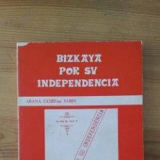 Libros: ARANA GOIRI'TAR, SABIN - BIZKAYA POR SU INDEPENDENCIA. Lote 269459443