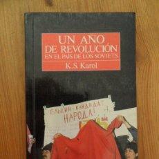 Libros: KAROL, K. S. - UN AÑO DE REVOLUCIÓN EN EL PAÍS DE LOS SOVIETS. Lote 269459453