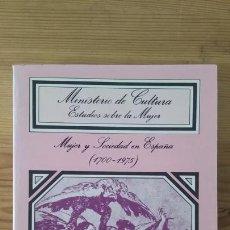 Libros: VV.AA. - MUJER Y SOCIEDAD EN ESPAÑA (1700-1975). Lote 269459458
