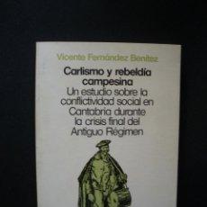Libros: FERNÁNDEZ BENÍTEZ, VICENTE - CARLISMO Y REBELDÍA CAMPESINA: UN ESTUDIO SOBRE LA CONFLICTIVIDAD SOCIA. Lote 269459478