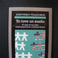 Libros: VILLALOBOS, JUAN PABLO - YO TUVE UN SUEÑO. Lote 269459483