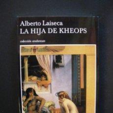Libros: LAISECA, ALBERTO - LA HIJA DE KHEOPS. Lote 269459518