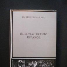 Libros: NAVAS RUIZ, RICARDO - EL ROMANTICISMO ESPAÑOL (CRÍTICA Y ESTUDIOS LITERARIOS). Lote 269459523