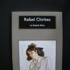 Libros: CHIRBES, RAFAEL - LA BUENA LETRA. Lote 269459548