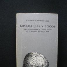 Libros: ALVAREZ-URÍA, FERNANDO - MISERABLES Y LOCOS. Lote 269459553