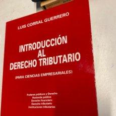 Libros: CORRAL GUERRERO, LUIS. - INTRODUCCION AL DERECHO TRIBUTARIO (PARA CIENCIAS EMPRESARIALES). PODERES P. Lote 269462443
