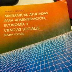 Libros: BUDNICK, FRANK S. - MATEMATICAS APLICADAS PARA ADMINISTRACION, ECONOMIA Y CIENCIAS SOCIALES.. Lote 269462468