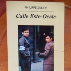 Libros: CALLE ESTE-OESTE - PHILIPPE SANDS - ANAGRAMA 2018.. Lote 269466868
