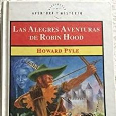 Libros: LAS ALEGRES AVENTURAS DE ROBIN HOOD - HOWARD PYLE. Lote 269474153