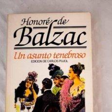 Libros: UN ASUNTO TENEBROSO.- BALZAC, HONORÉ DE. Lote 269505908