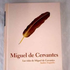 Libros: LAS VIDAS DE MIGUEL DE CERVANTES.- TRAPIELLO, ANDRÉS. Lote 269506648
