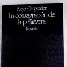 Libros: LA CONSAGRACIÓN DE LA PRIMAVERA.- CARPENTIER, ALEJO. Lote 269508383