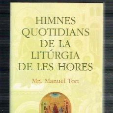 Livros em segunda mão: HIMNES QUOTIDIANS DE LA LITÚRGIA DE LES HORES.. - MANUEL TORT... Lote 269654203