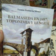 Livros em segunda mão: BALMASEDA EN 1487. TOPONIMIA Y LENGUA.. Lote 290514468