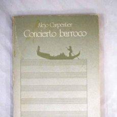 Libros: CONCIERTO BARROCO.- CARPENTIER, ALEJO. Lote 269762908